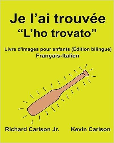 Amazon Com Je L Ai Trouvee L Ho Trovato Livre D Images