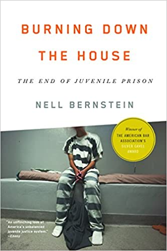 Burning Down the House: The End of Juvenile Prison: Amazon.es: Nell Bernstein: Libros en idiomas extranjeros