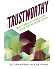 TrustWorthy: New Angles on Trusts from Beneficiaries and Trustees: A Positive Story Project showcasing beneficiaries and trustees