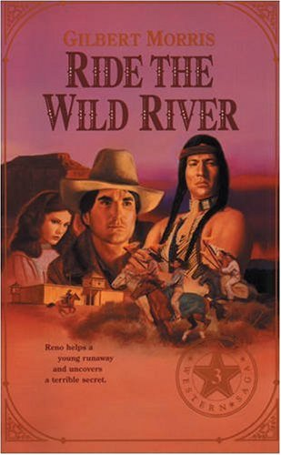 Ride the Wild River (Originally The Runaway) (Reno Western Saga #3) by Tyndale House Publishers