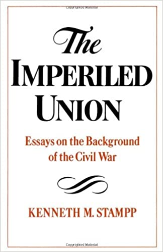 the imperiled union essays on the background of the civil war  the imperiled union essays on the background of the civil war 1st edition