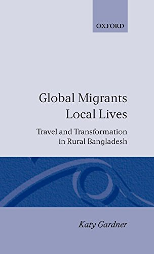 Global Migrants, Local Lives: Travel and Transformation in Rural Bangladesh (Oxford Studies in Social and Cultural Anthr