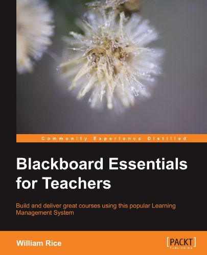 [PDF] Blackboard Essentials for Teachers Free Download | Publisher : Packt Publishing | Category : Computers & Internet | ISBN 10 : 1849692920 | ISBN 13 : 9781849692922