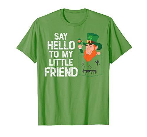 Say Hello To My Little Leprechaun Friend St Patrick Shamrock