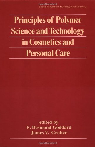 Principles of Polymer Science and Technology in Cosmetics and Personal Care (Cosmetic Science and Technology)