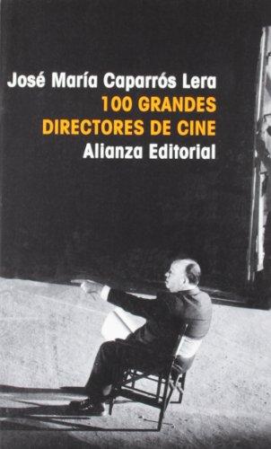 Descargar Libro 100 Grandes Directores De Cine ) José María Caparrós Lera