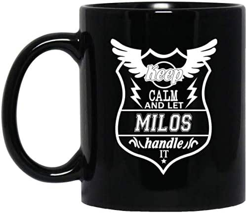 Personal Name Gift For Milos - Keep Calm And Let Milos Handle It Coffee Mug Tea Cup Black Ceramic 11 Oz Inspirational Birthday Xmas Gag Gifts For Men Women