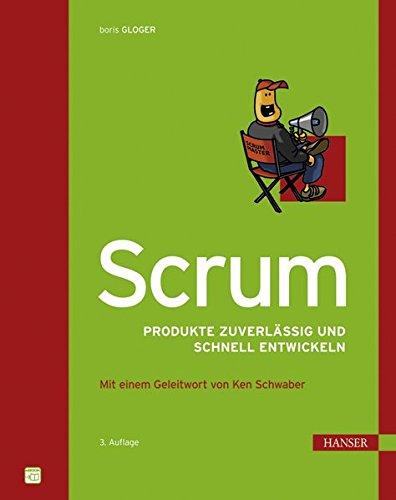 Scrum: Produkte zuverlässig und schnell entwickeln. Mit beigehefteter Scrum-Checkliste 2010
