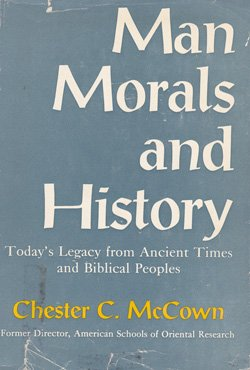 Man, Morals and History: Today's Legacy from Ancient Times and Biblical Places