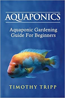 Book Aquaponics: Aquaponic Gardening Guide For Beginners