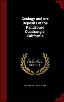 Book Geology and ore Deposits of the Randsburg Quadrangle, California