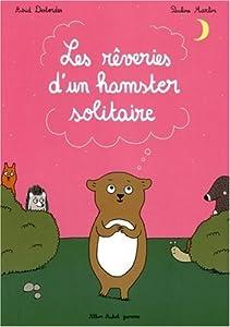 """Afficher """"Les rêveries d'un hamster solitaire"""""""