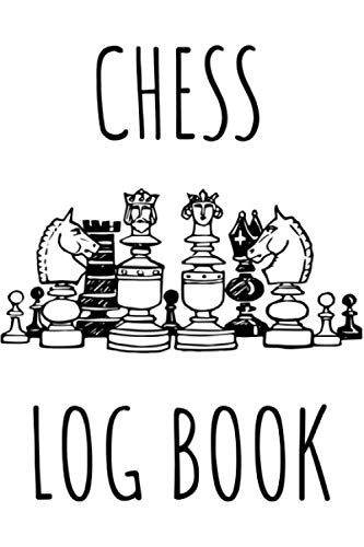 Chess Log Book: 100 Chess Games And 90 Moves Logbook - Chess Match Log Book Score Tracker For Record Moves - Keeping A Record Of Your Moves In Chess ... Of Chess To Recall And Replay Your Games