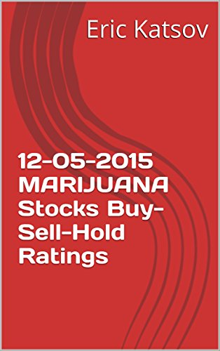 41s808qfIqL - 12-05-2015 MARIJUANA Stocks Buy-Sell-Hold Ratings (Buy-Sell-Hold+stocks iPhone app Book 1)