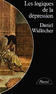 Les logiques de la depression par Daniel Widlöcher