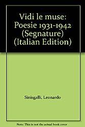 Vidi le muse: Poesie 1931-1942 (Segnature) (Italian Edition)