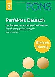 PONS Perfektes Deutsch: Ratgeber in allen wichtigen Zweifelsfällen