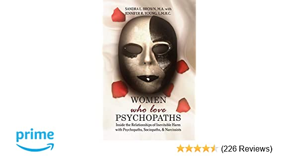 Amazon com: Women Who Love Psychopaths: Inside the