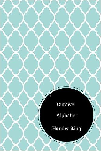 Cursive Alphabet Handwriting: Practice Sheets For Cursive Writing ...