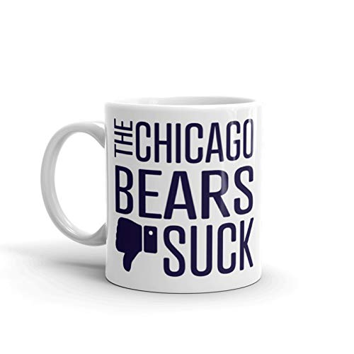 (Funny Chicago Bears Suck Mug. Perfect Novelty Coffee Mug, Tea Cup Gift For Anyone Who Says I Hate The Chicago Bears. 11 oz.)