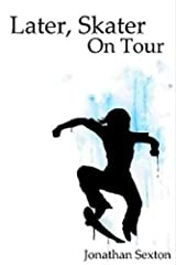Later, Skater: On Tour Kindle Edition