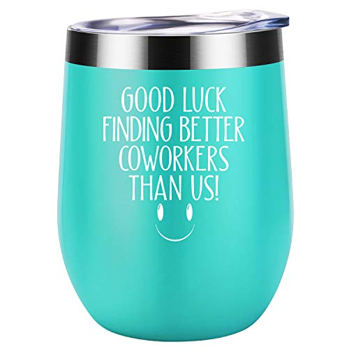 Good Luck Finding Better Coworkers Than Us - Going Away Gift for Coworker Leaving - New Job, Farewell Goodbye, Job Promotion Gifts for Women, Coworker, Colleague, Boss, Friends - Coolife Wine Tumbler