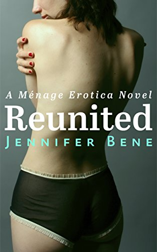Reunited by [Bene, Jennifer]