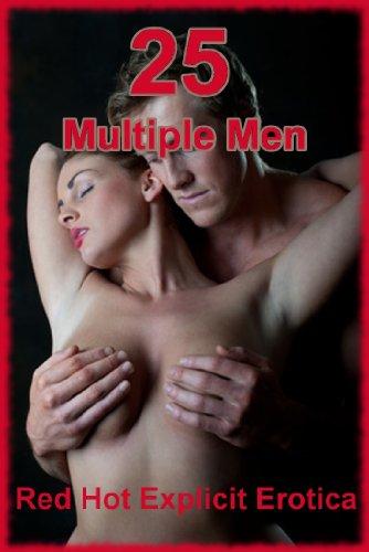 25 Multiple Men: Twenty-Five Hardcore Explicit Erotica Stories