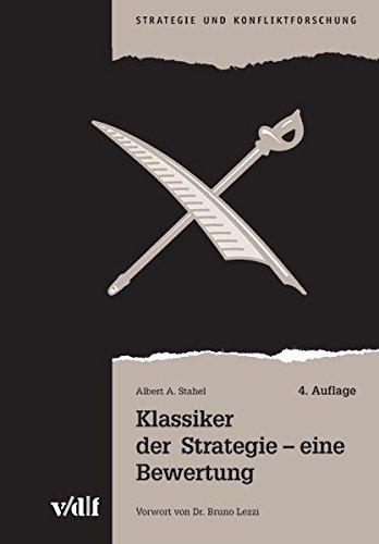 Klassiker der Strategie - eine Bewertung (Strategie und Konfliktforschung)
