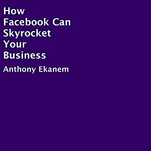 How Facebook Can Skyrocket Your Business Audiobook
