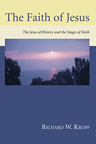 The Faith of Jesus: The Jesus of History and the Stages of Faith (Fowler Stages Of Faith)