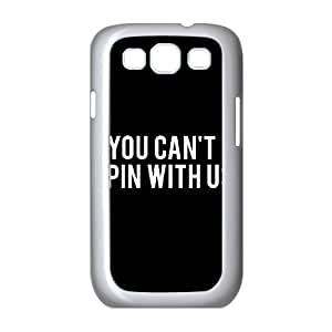YOU CAN'T SPIN WITH US Samsung Galaxy S3 9300 Cell Phone Case White JU0033259