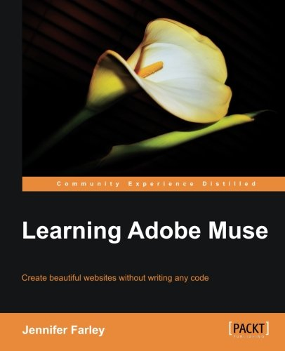 [PDF] Learning Adobe Muse Free Download | Publisher : Packt Publishing | Category : Computers & Internet | ISBN 10 : 1849693145 | ISBN 13 : 9781849693141