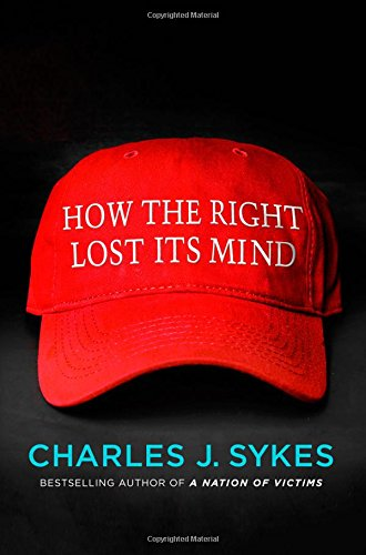 How the Right Lost Its Mind cover