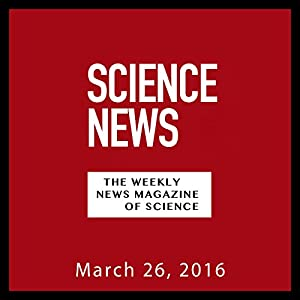 Science News, March 26, 2016 Periodical
