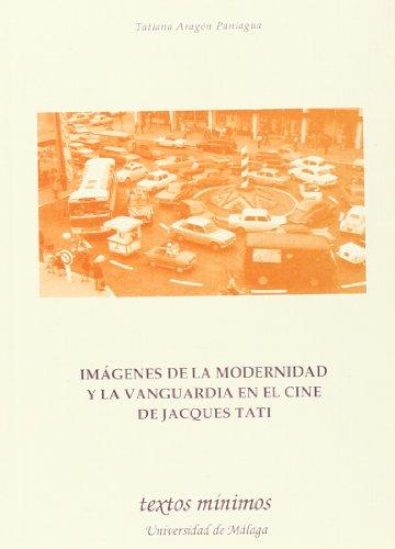 Descargar Libro Imágenes De La Modernidad Y La Vanguardia En El Cine De Jacques Tati Tatiana Aragón Paniagua