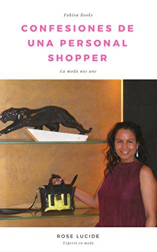 Amazon.com: Confesiones de una Personal Shopper (Spanish Edition) eBook: Rose Lucide: Kindle Store