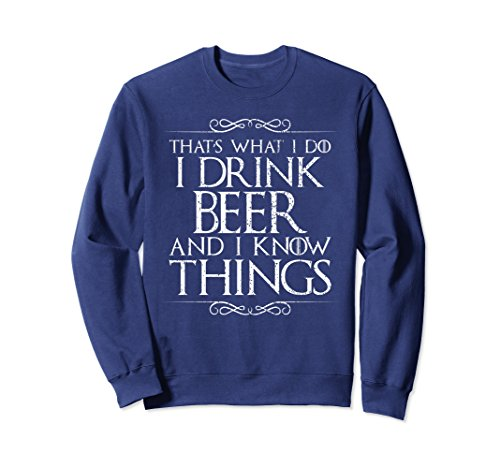 Unisex I Drink Beer and I Know Things Sweater