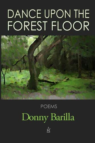 Dance Upon the Forest Floor: Poems