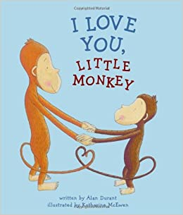 I Love You, Little Monkey: Amazon.es: Durant, Alan, McEwen ...