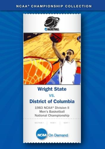 1983 NCAA(r) Division II  Men's Basketball National Championship - Wright State vs. District of Columbia (1983 Ncaa Basketball)