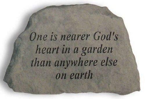 Nearer Gods Heart - One Is Nearer God'S Heart In A Garden Decorative Garden Stone