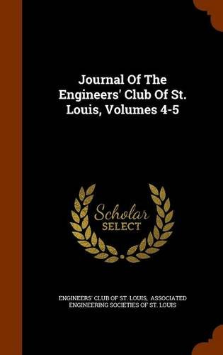 Journal Of The Engineers' Club Of St. Louis, Volumes 4-5 pdf