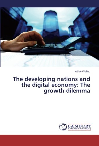 Read Online The developing nations and the digital economy: The growth dilemma pdf epub