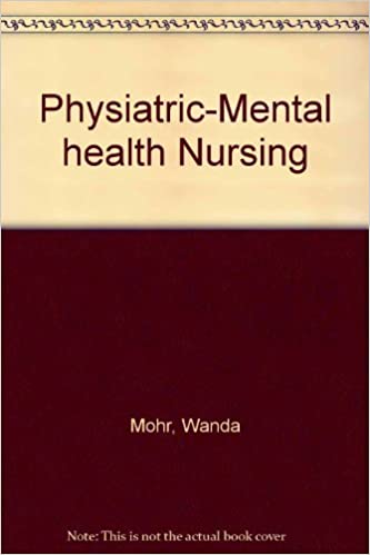 Physiatric Mental Health Nursing Amazon Co Uk Wanda Mohr Books