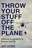 Throw Your Stuff Off the Plane: Achieving Accountability in Business and Life