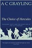 Choice of Hercules, A. C. Grayling, 029784833X