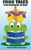 FROG Tales: Pray Before You Leap, Alexandria Altman and Jarrad Hewett, 1479282634