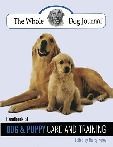 The Whole Dog Journal Handbook of Dog And Puppy Care And Training