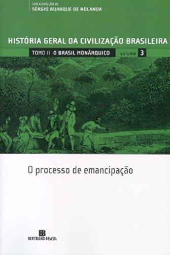 HGCB - Vol. 3 - O Brasil monárquico: o processo de emancipação